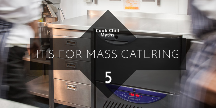 Cook Chill Myths - Mass Catering