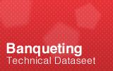 Banqueting Technical Datasheet.
