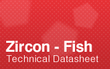 Zircon Fish Technical Datasheet.