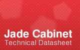 Jade Cabinet Technical Datasheet.
