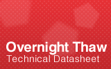 Overnight Thaw Technical Datasheet.
