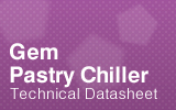 Gem Pasty Chiller Technical Datasheet.