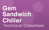 Gem Sandwich Chiller Technical Datasheet.