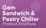 Gem Sandwich and Pastry Chillers Brochure.