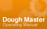 Dough Master Operating Manual.