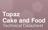 Topaz Cake and Food Datasheet.