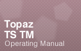 Topaz TS TM Operating Manual.