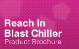 Reach-in Blast Chiller Brochure.