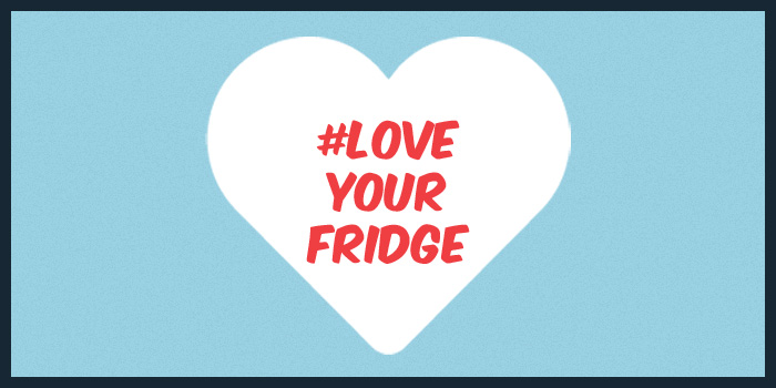 Love Your Fridge.