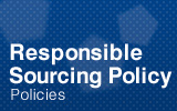 Responsible Sourcing Policy.