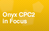 Onyx CPC2 In Focus.