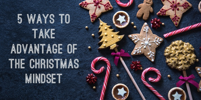 Five ways to take advantage of the Christmas Mindset with Williams.